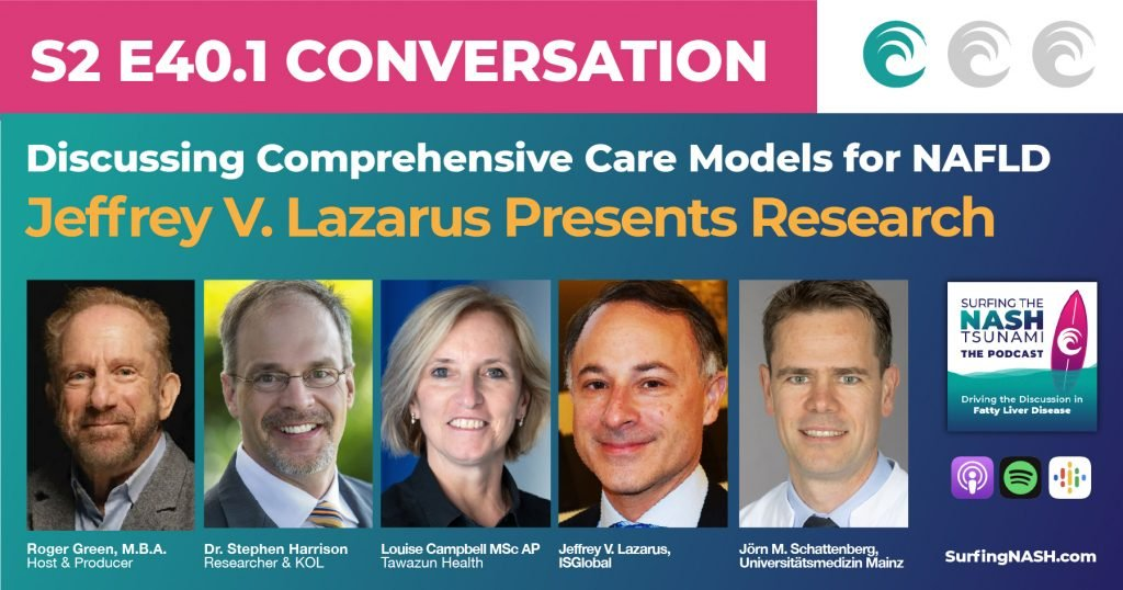 S2-E40.1 - Discussing Comprehensive Care Models for NAFLD - Jeff Lazarus Presents Research