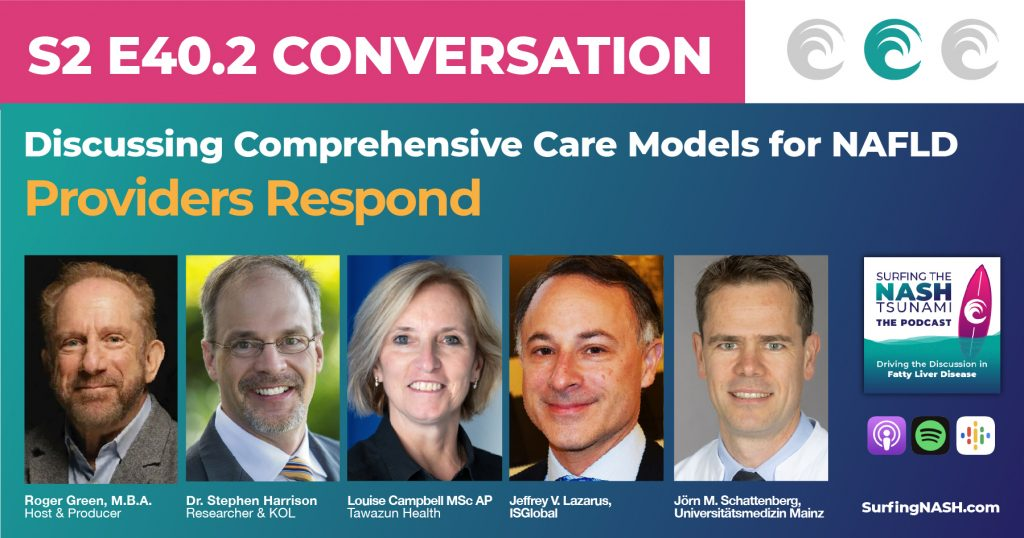 S2-E40.2 - Discussing Comprehensive Care Models For NAFLD - Providers Respond
